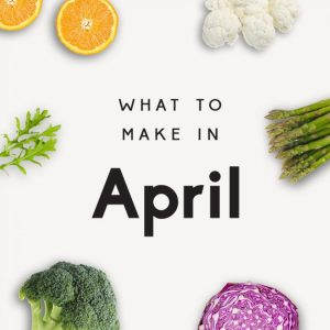 What-to-Make-in-April-FeaturedPhoto-725x725